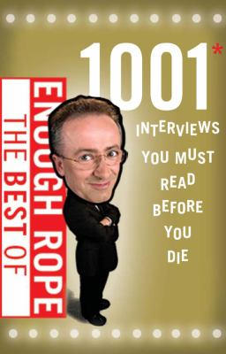 The Best of Enough Rope: 1001 Interviews You Must Read Before You Die 9780733322419