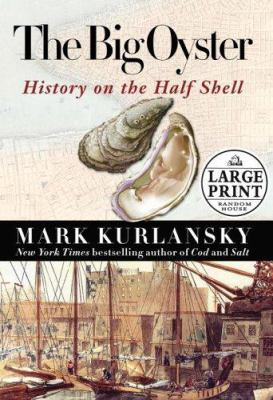 The Big Oyster: History on the Half Shell 9780739325988