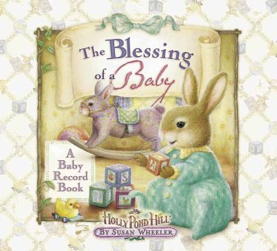 The Blessings of a Baby: A Baby Record Book 9780736908306