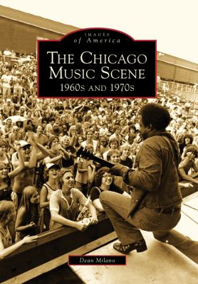 The Chicago Music Scene: 1960s and 1970s 9780738577296