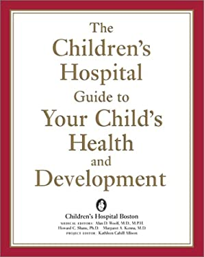 The Children's Hospital Guide to Your Child's Health and Development 9780738202419