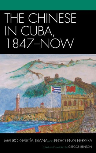 The Chinese in Cuba, 1847-Now 9780739133439
