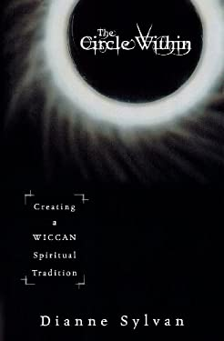 Circle Within : Creating a Wiccan Spiritual Tradition