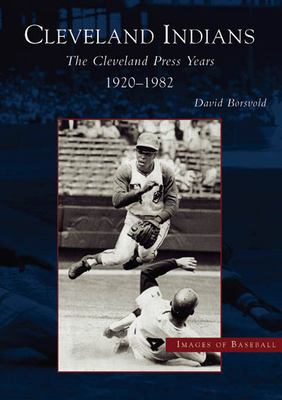 The Cleveland Indians:: The Cleveland Press Years, 1920-1982 9780738523255