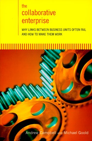 The Collaborative Enterprise: Why Links Between Business Units Often Fail and How to Make Them Work 9780738203102