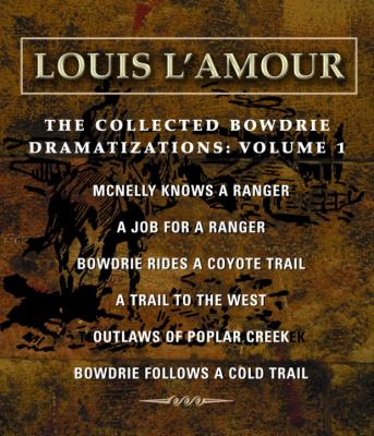 The Collected Bowdrie Dramatizations Volume 1