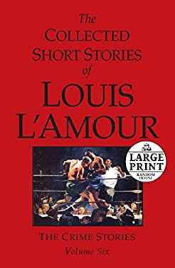 The Collected Short Stories of Louis L'Amour: The Crime Stories 9780739328033