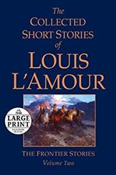 The Collected Short Stories of Louis L'Amour, Volume 2: The