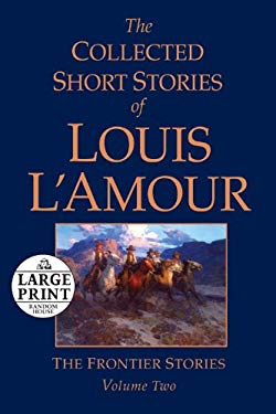 The Collected Short Stories of Louis L'Amour, Volume 2: The Frontier Stories 9780739377543