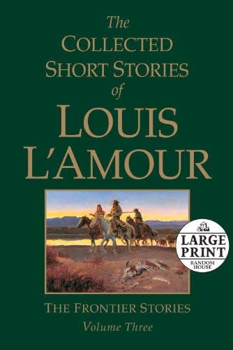 The Collected Short Stories of Louis L'Amour: The Frontier Stories 9780739378069