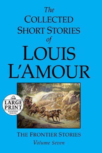 The Collected Short Stories of Louis L'Amour: The Frontier Stories 9780739377376