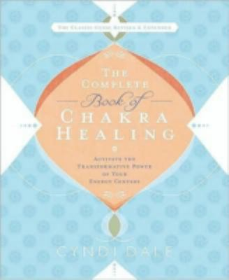 The Complete Book of Chakra Healing: Activate the Transformative Power of Your Energy Centers 9780738715025