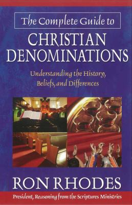 The Complete Guide to Christian Denominations 9780736912891