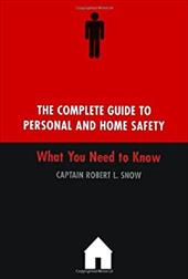 The Complete Guide to Personal and Home Safety 2687956