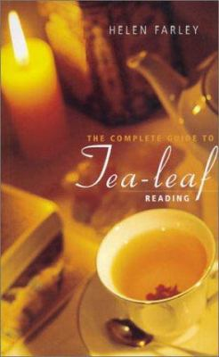 The Complete Guide to Tea-Leaf Reading 9780734401632