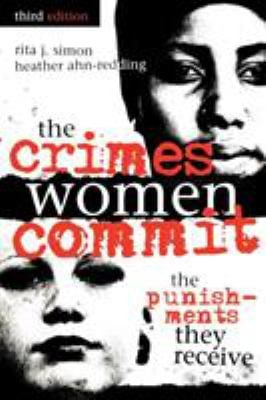The Crimes Women Commit: The Punishments They Receive 9780739110089