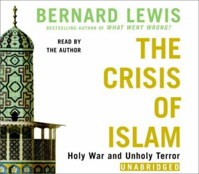 The Crisis of Islam: Holy War and Unholy Terror 9780739302194