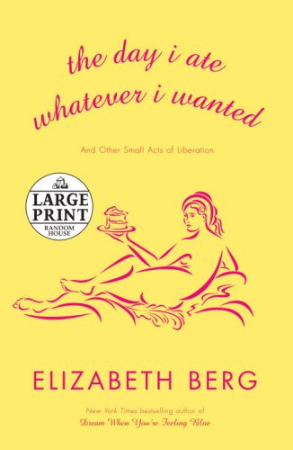 The Day I Ate Whatever I Wanted: And Other Small Acts of Liberation 9780739327838