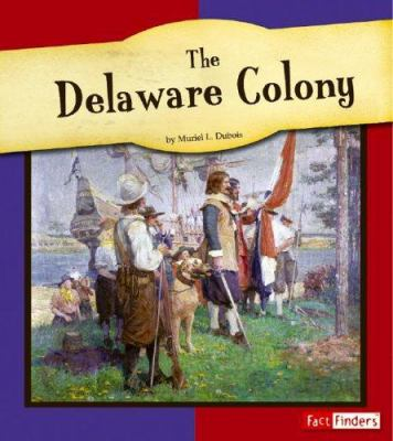 an introduction to the history of the delaware colony in the united states The twelve most historic cities in the united states  the swedes who established a colony along the delaware south of the schuylkill river  history needs no .