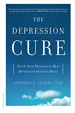 The Depression Cure: The 6-Step Program to Beat Depression Without Drugs 9780738213880