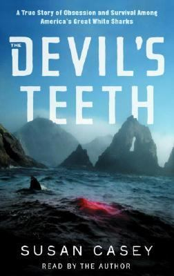 The Devil's Teeth: A True Story of Survival and Obsession Among America's Great White Sharks 9780739320433