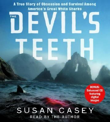 The Devil's Teeth: A True Story of Survival and Obsession Among America's Great White Sharks 9780739320440