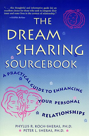 The Dream Sharing Sourcebook: A Practical Guide to Enhancing Your Personal Relationships 9780737300802