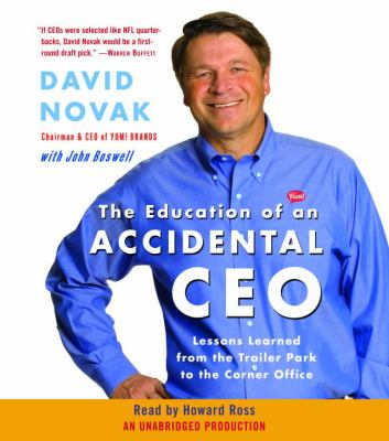 The Education of an Accidental CEO: Lessons Learned from the Trailer Park to the Corner Office 9780739354766