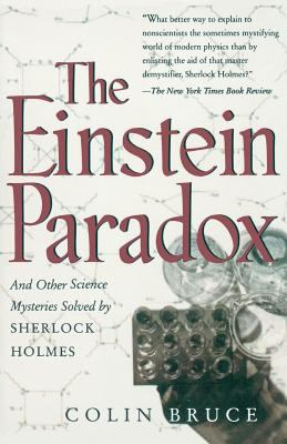 The Einstein Paradox and Other Science Mysteries Solved by Sherlock Holmes 9780738200231