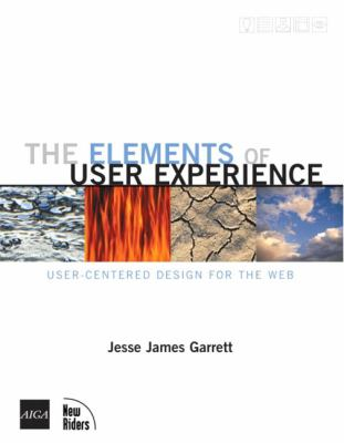The Elements of User Experience: User-Centered Design for the Web 9780735712027