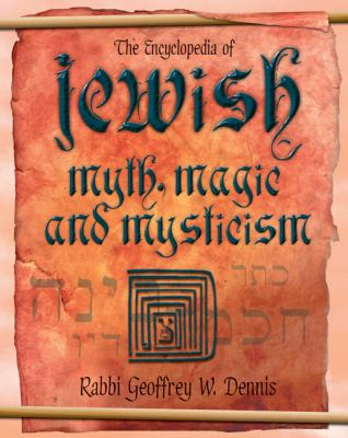The Encyclopedia of Jewish Myth, Magic and Mysticism 9780738709055