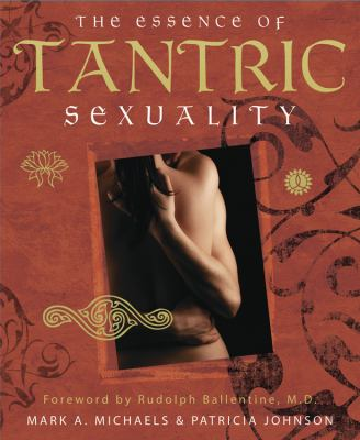 The Essence of Tantric Sexuality 9780738709000