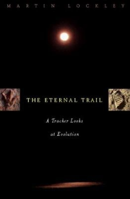 The Eternal Trail: A Tracker Looks at Evolution 9780738201658