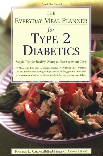 The Everyday Meal Planner for Type 2 Diabetes: Simple Tips for Healthy Dining at Home or on the Town 9780737305548