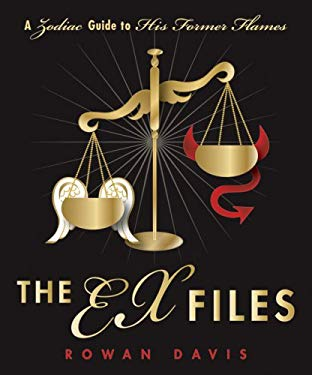 The Ex Files: A Zodiac Guide to His Former Flames 9780738710440