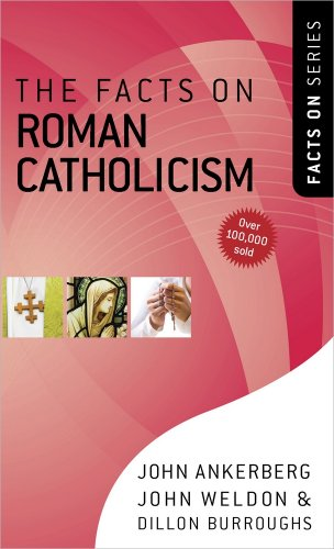 The Facts on Roman Catholicism 9780736924030
