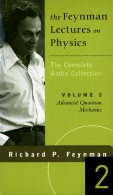 The Feynman Lectures on Physics: The Complete Audio Collection, Volume 2 9780738200088