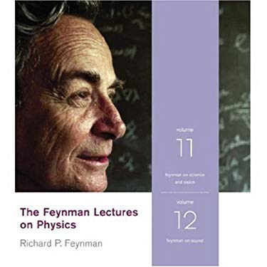 The Feynman Lectures on Physics Volume 11 and 12: Feynman on Science and Vision/Feynman on Sound 9780738209296