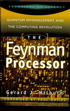 The Feynman Processor: Quantum Entanglement & the Computing Revolution 9780738200163