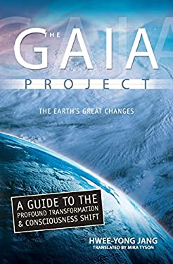 The GAIA Project 2012: The Earth's Coming Great Changes 9780738710426