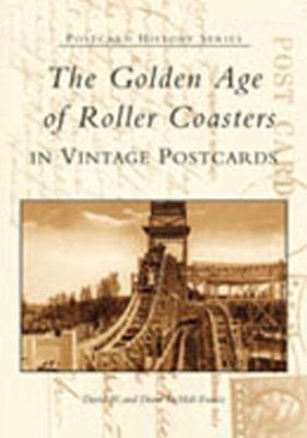 The Golden Age of Roller Coasters 9780738523385