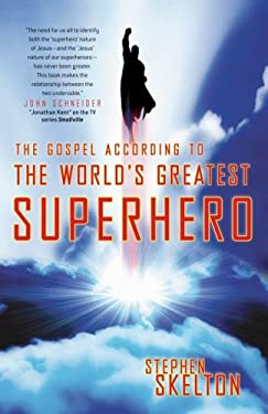 The Gospel According to the World's Greatest Superhero 9780736918121