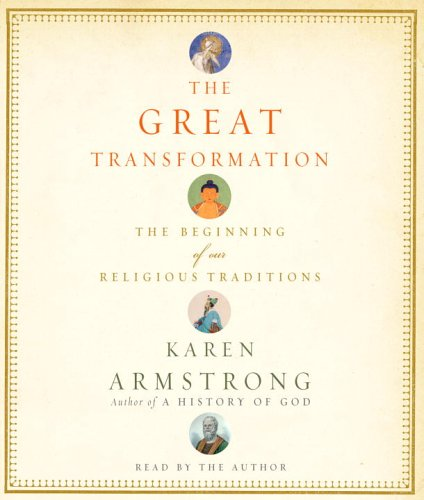 The Great Transformation: The Beginning of Our Religious Traditions 9780739325322