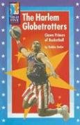 The Harlem Globetrotters: Clown Princes of Basketball 9780736895019