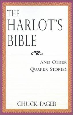 The Harlot's Bible: And Other Quaker Essays 9780738847788