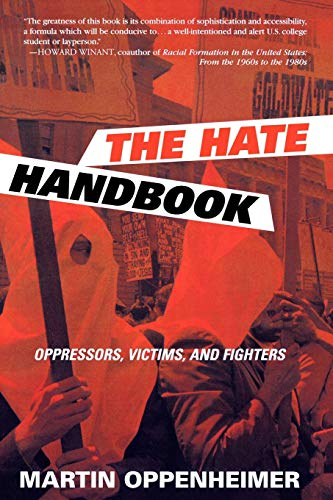 The Hate Handbook: Oppressors, Victims, and Fighters 9780739110553
