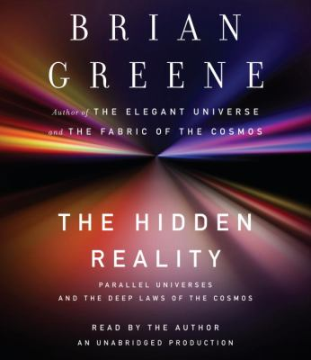 The Hidden Reality: Parallel Universes and the Deep Laws of the Cosmos 9780739383520