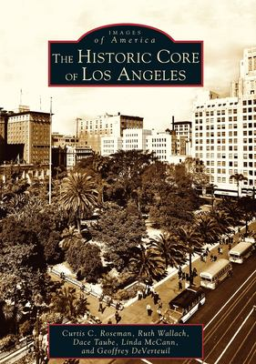The Historic Core of Los Angeles 9780738529240