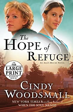 The Hope of Refuge: Book 1 in the ADA's House Amish Romance Series 9780739377338