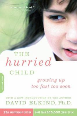 The Hurried Child-25th Anniversary Edition 9780738210827